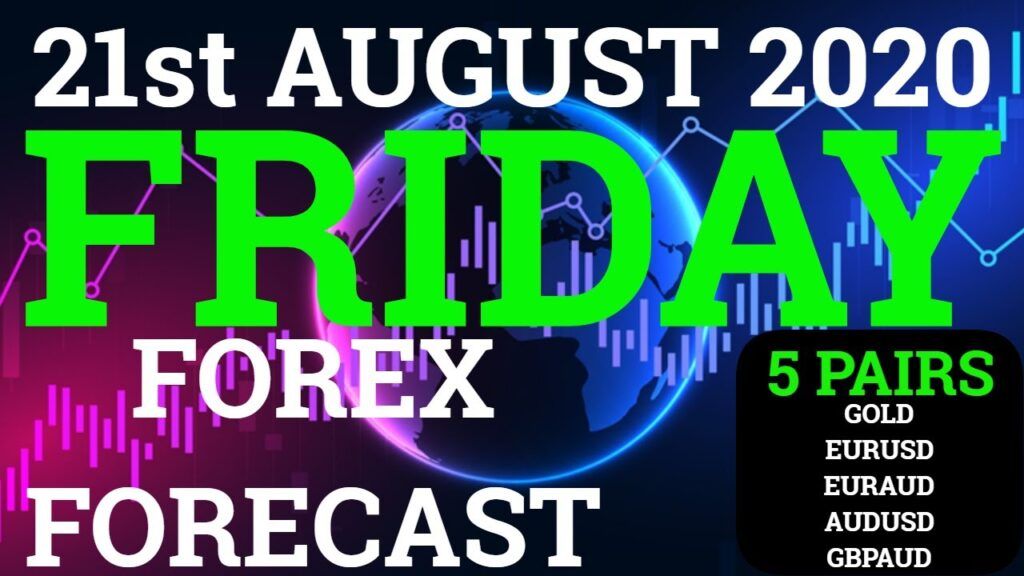 Friday Forex Forecast For 21st August 2020